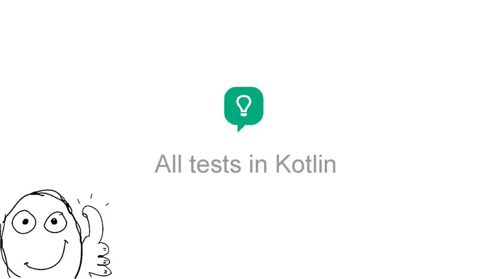 All tests in Kotlin