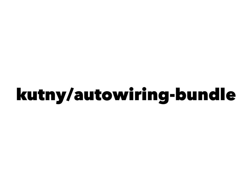 kutny/autowiring-bundle