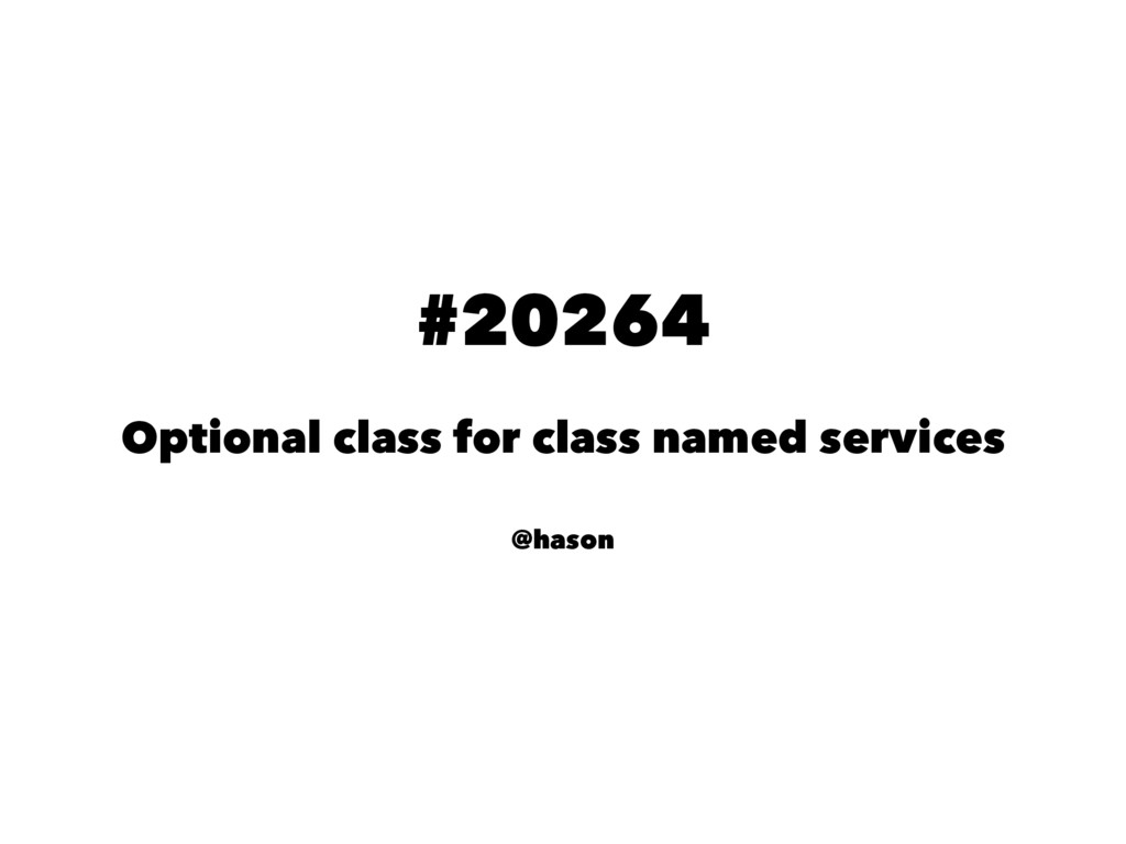 #20264 Optional class for class named services ...