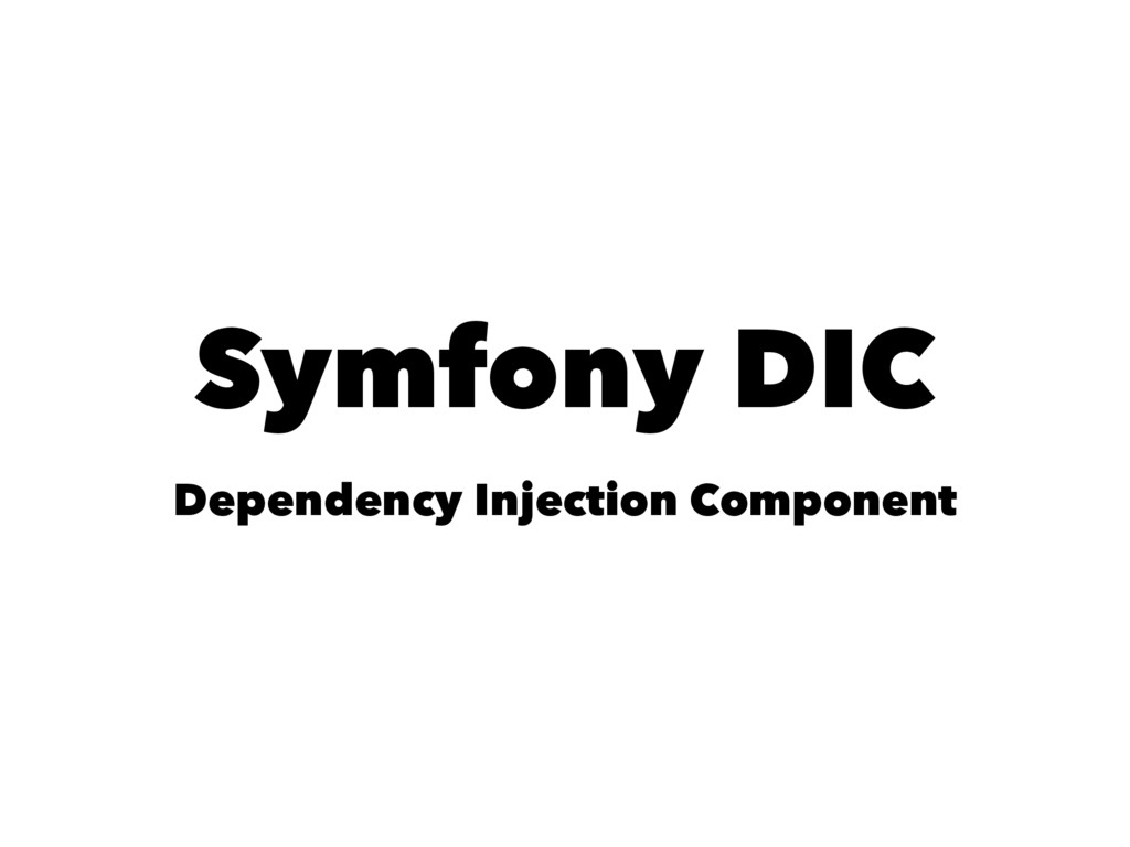 Symfony DIC Dependency Injection Component
