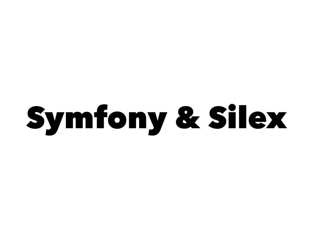 Symfony & Silex