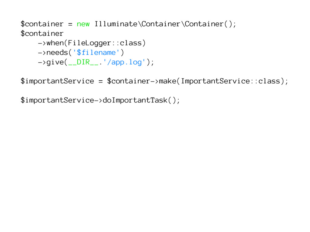 $container = new Illuminate\Container\Container...