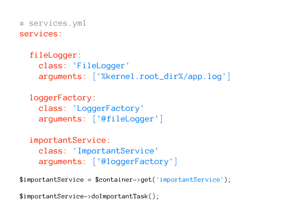 # services.yml services: fileLogger: class: 'Fi...