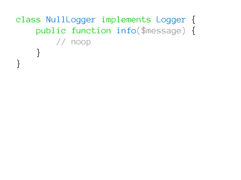 class NullLogger implements Logger { public fun...