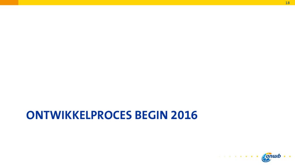 ONTWIKKELPROCES BEGIN 2016 18