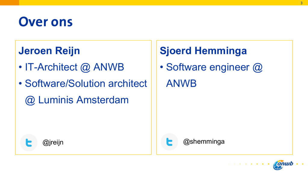 Over ons Jeroen Reijn • IT-Architect @ ANWB • S...