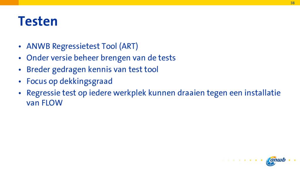 Testen • ANWB Regressietest Tool (ART) • Onder ...