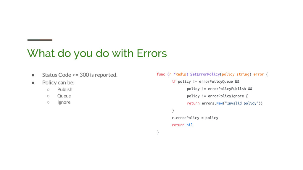 What do you do with Errors ● Status Code >= 300...