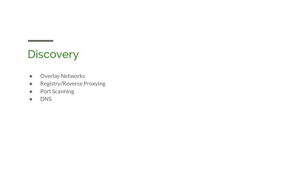 Discovery ● Overlay Networks ● Registry/Reverse...