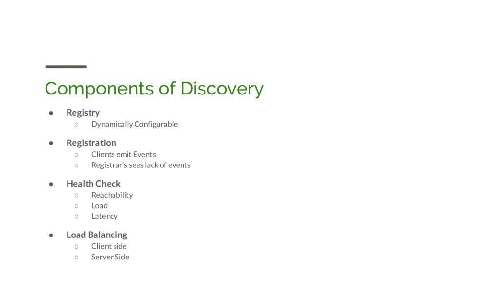 Components of Discovery ● Registry ○ Dynamicall...