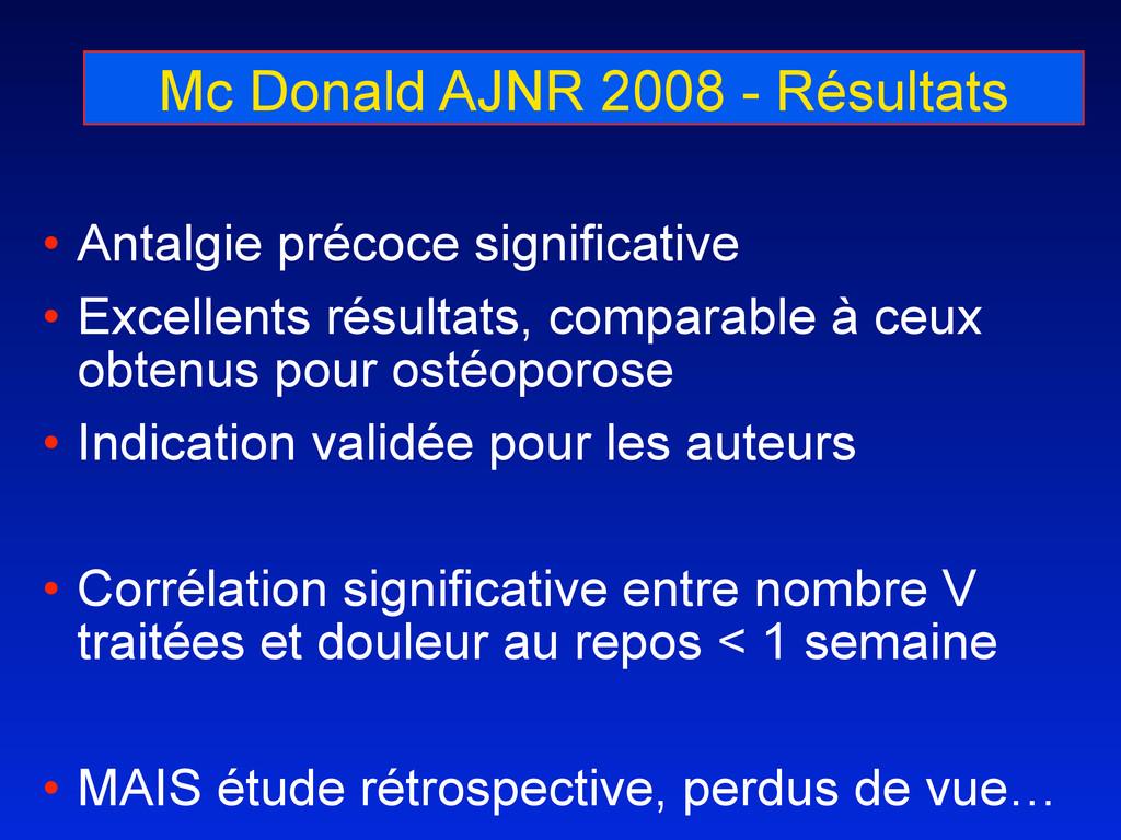Mc Donald AJNR 2008 - Résultats • Antalgie préc...