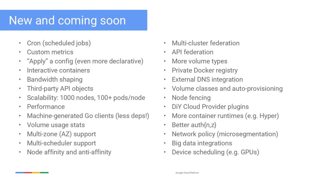 Google Cloud Platform New and coming soon • Cro...