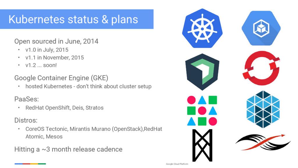 Google Cloud Platform Kubernetes status & plans...