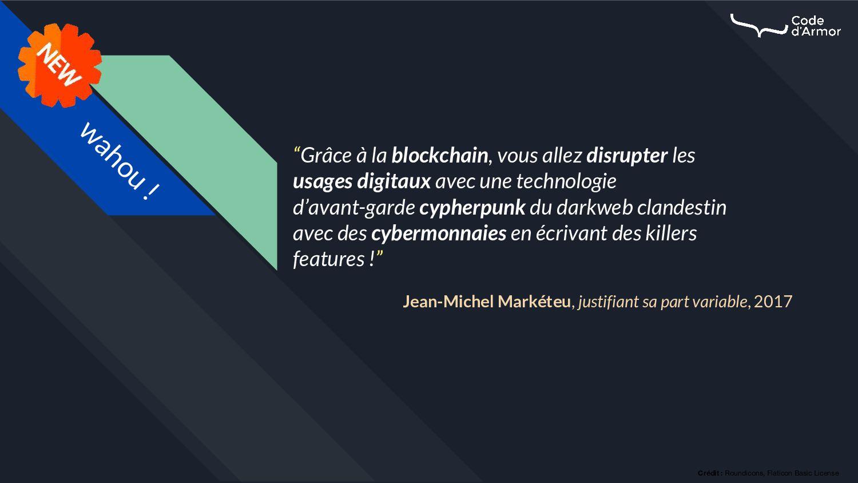 """""""Grâce à la blockchain, vous allez disrupter le..."""