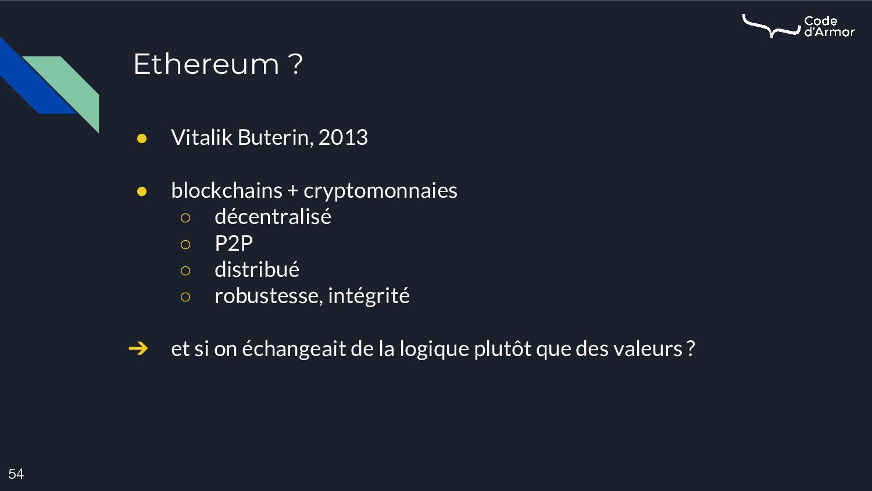 Ethereum ? 54 ● Vitalik Buterin, 2013 ● blockch...