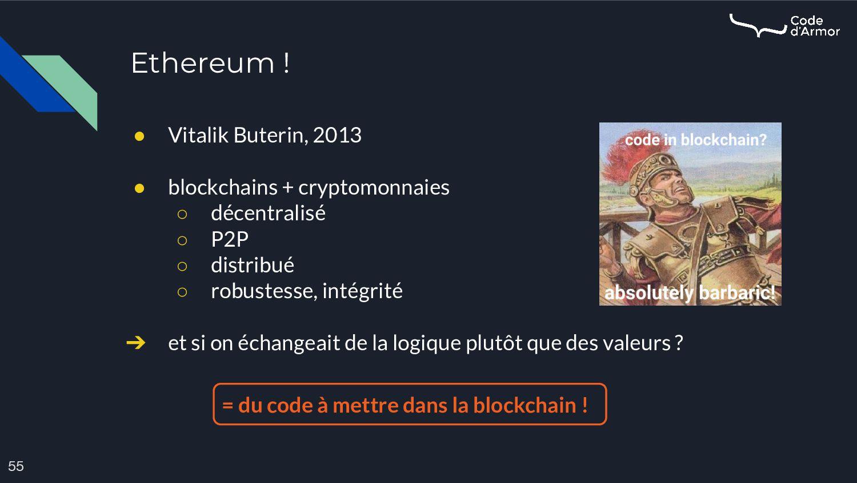 Ethereum ! 55 ● Vitalik Buterin, 2013 ● blockch...