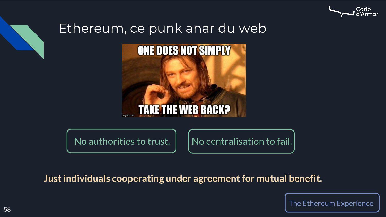 Ethereum, ce punk anar du web 58 No authorities...