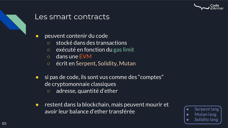 Les smart contracts 63 ● peuvent contenir du co...
