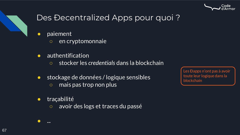 Des Ðecentralized Apps pour quoi ? 67 ● paiemen...