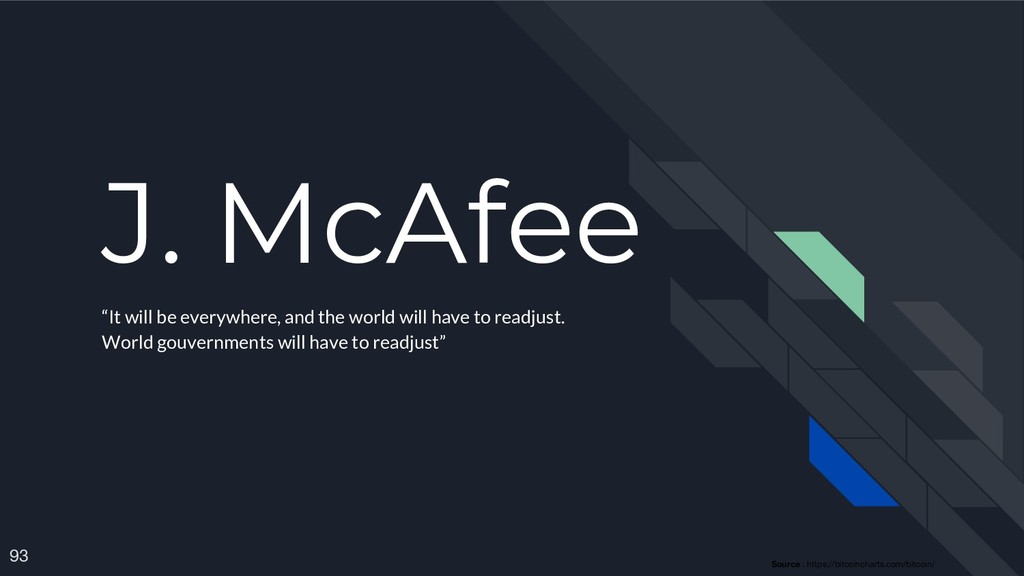 "J. McAfee ""It will be everywhere, and the world..."
