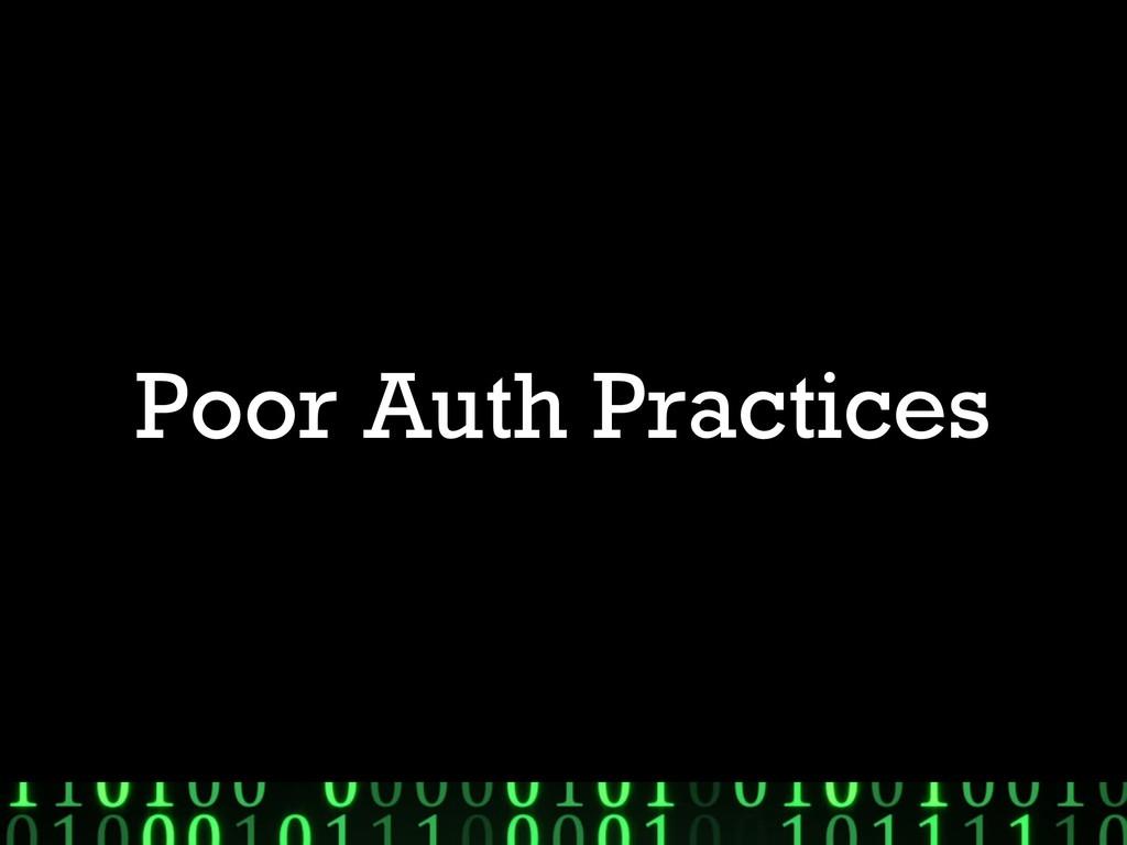 Poor Auth Practices