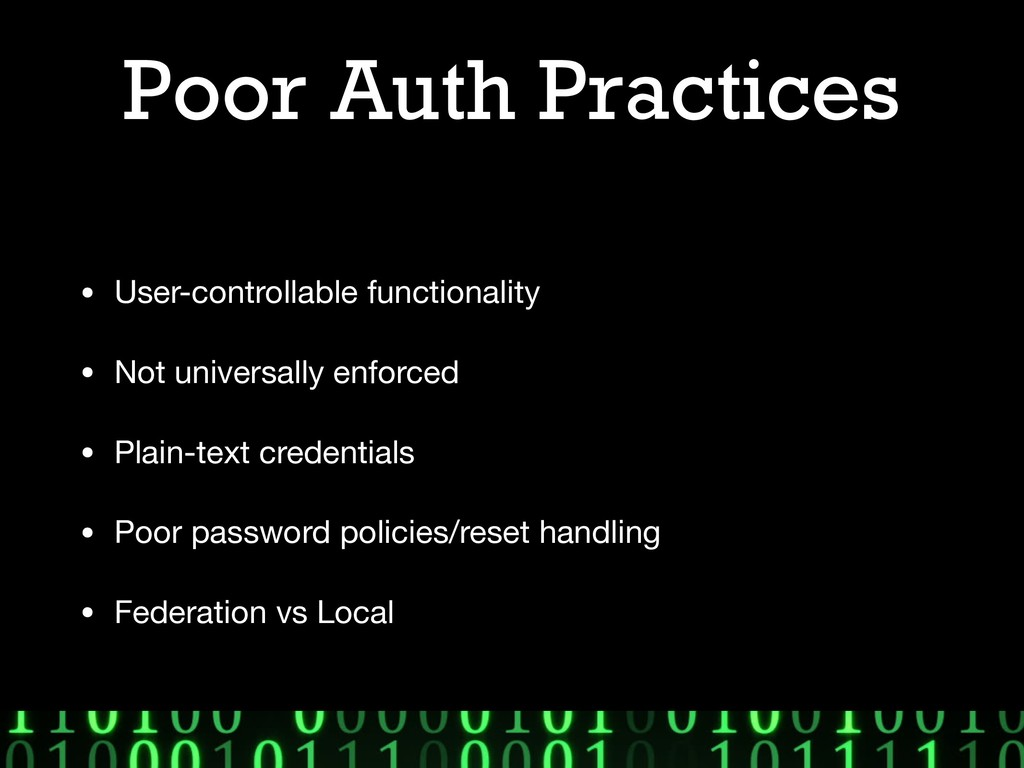 Poor Auth Practices • User-controllable functio...