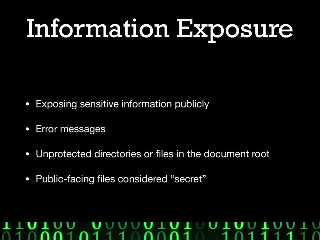 Information Exposure • Exposing sensitive infor...