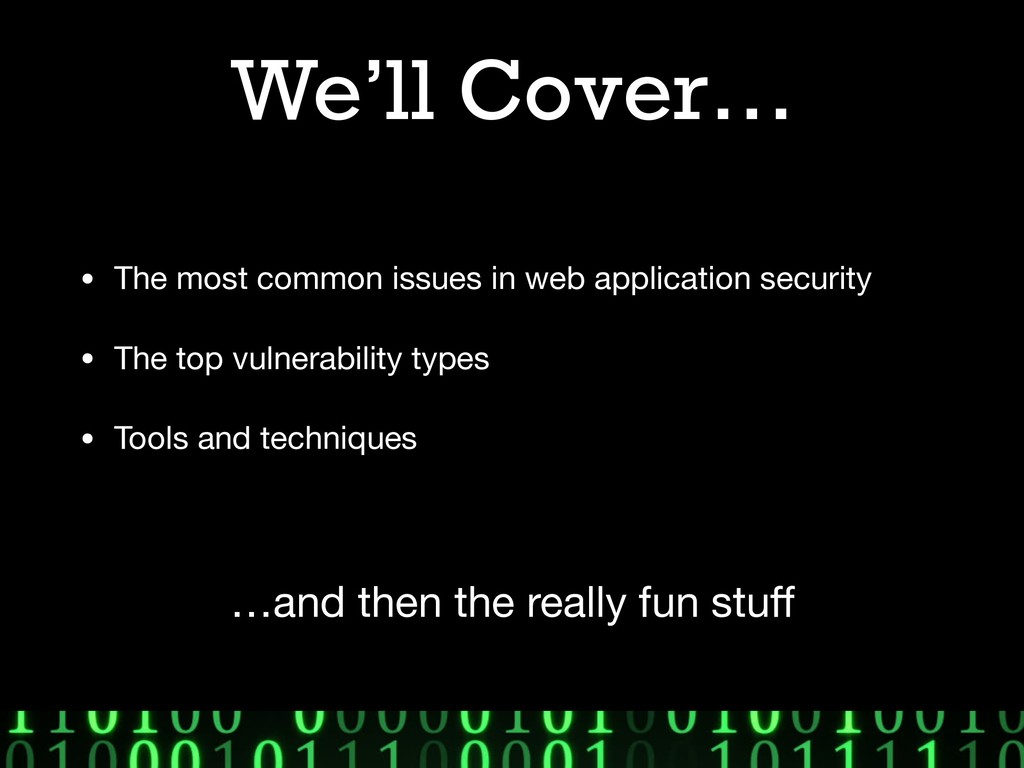We'll Cover… • The most common issues in web ap...