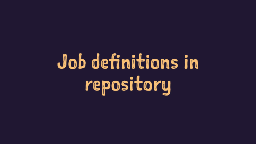 Job definitions in repository