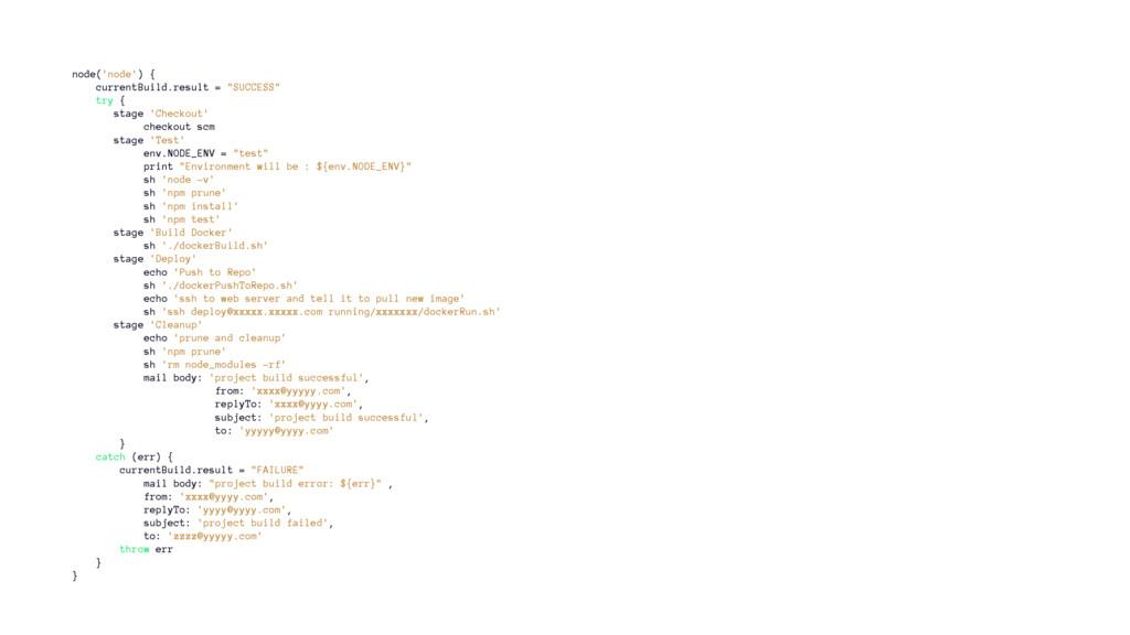 """node('node') { currentBuild.result = """"SUCCESS"""" ..."""