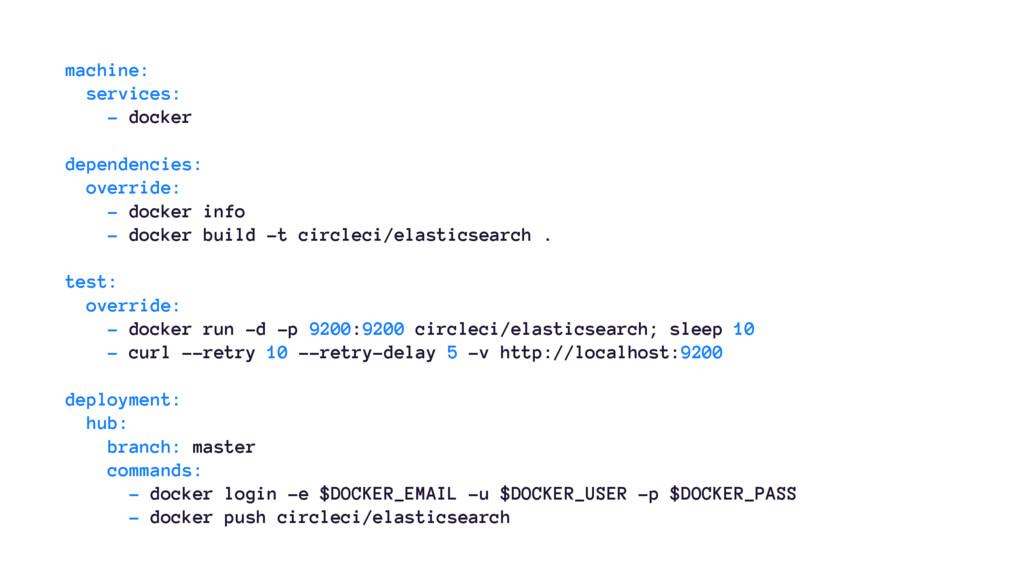 machine: services: - docker dependencies: overr...