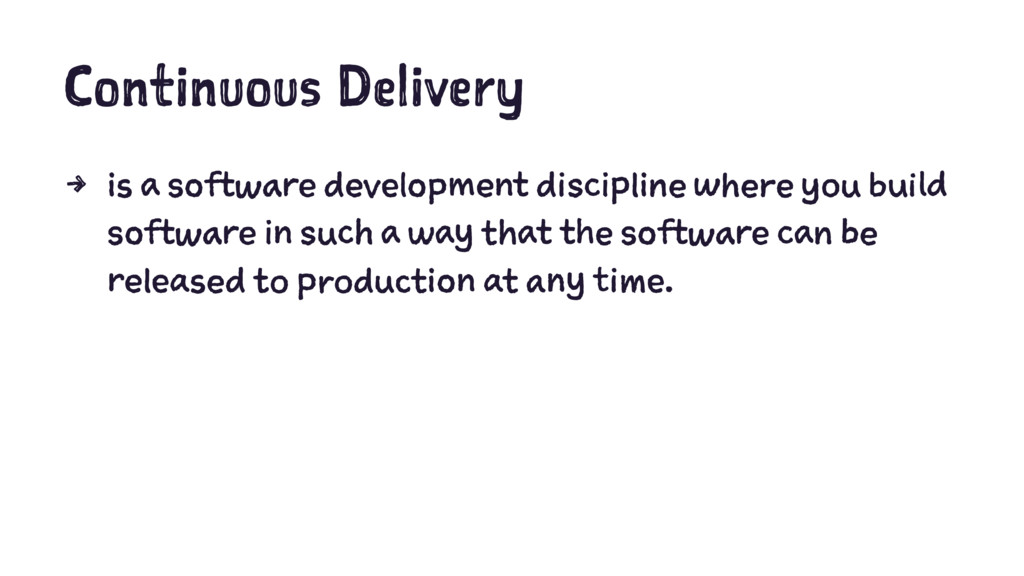Continuous Delivery 4 is a software development...
