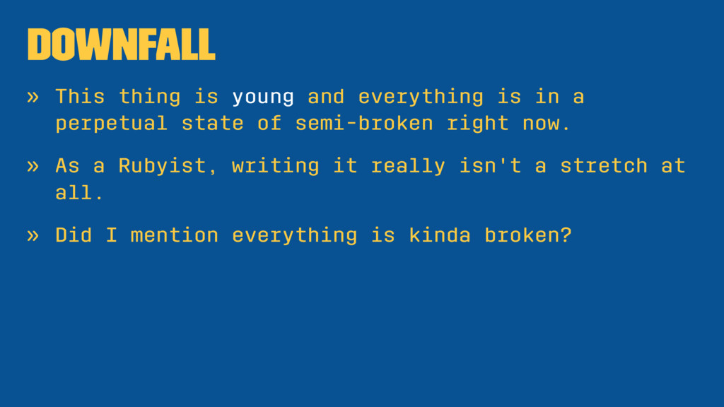 Downfall » This thing is young and everything i...
