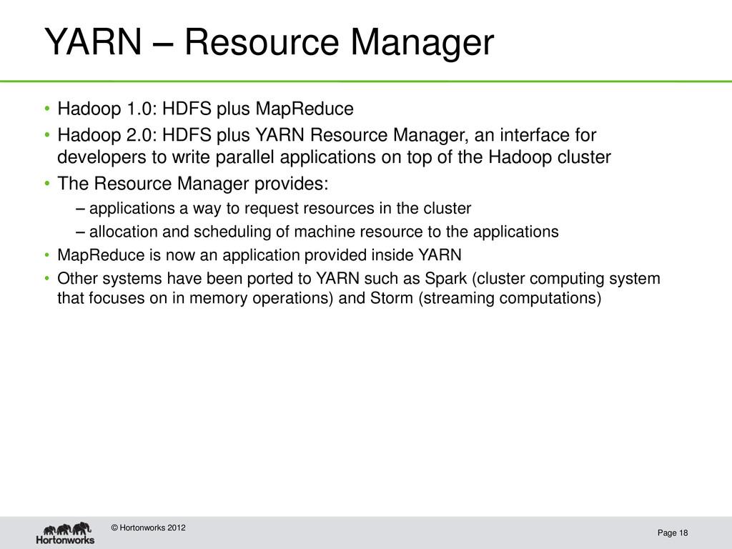 YARN – Resource Manager Page 18 © Hortonworks 2...