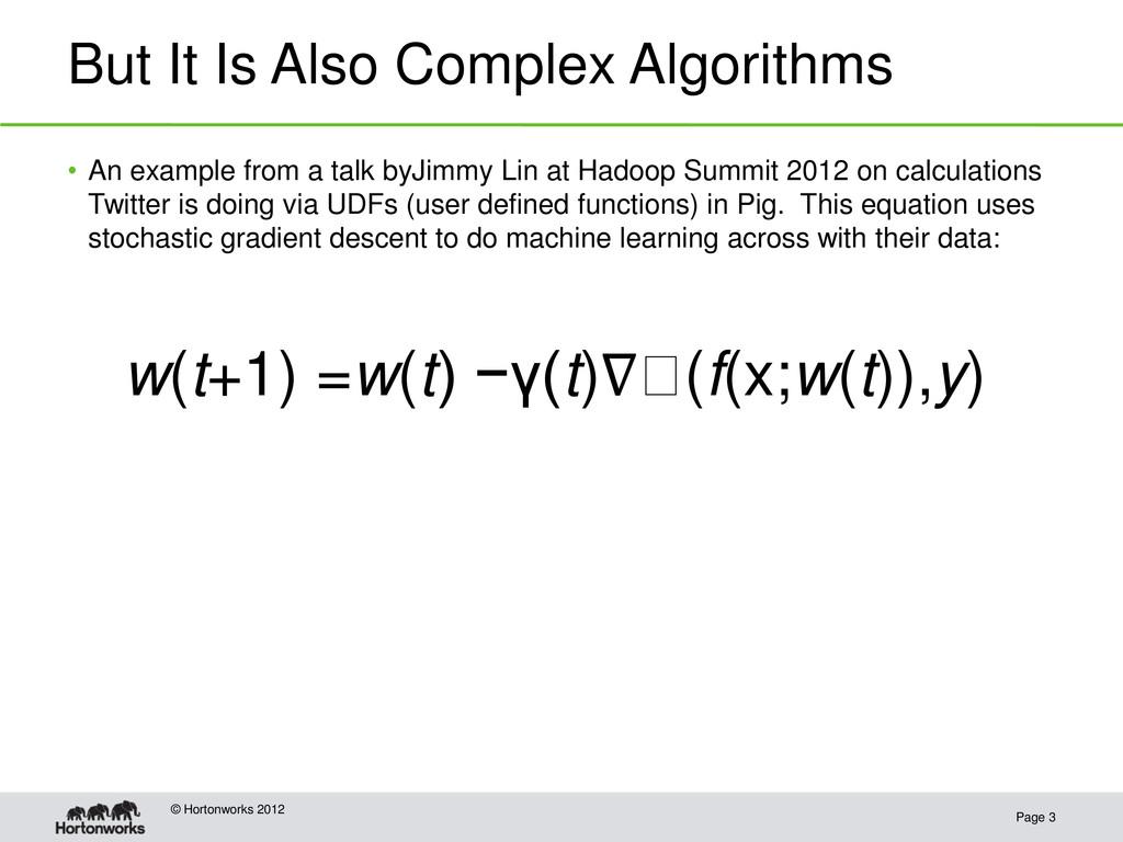 But It Is Also Complex Algorithms Page 3 © Hort...