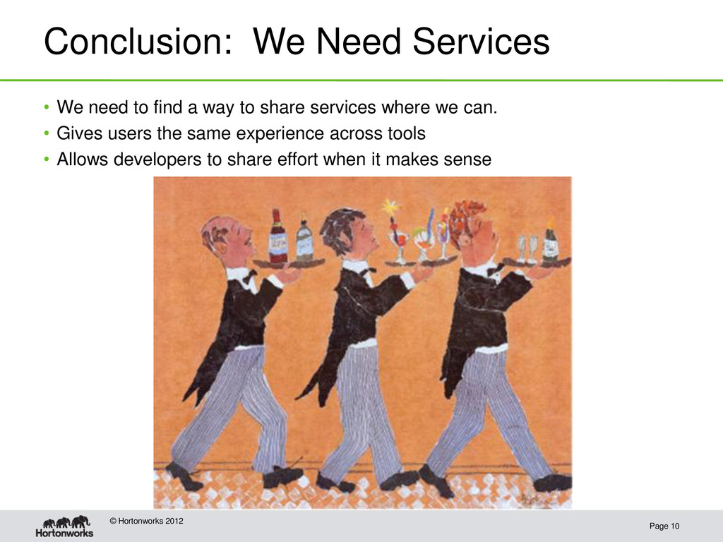 Conclusion: We Need Services Page 10 © Hortonwo...