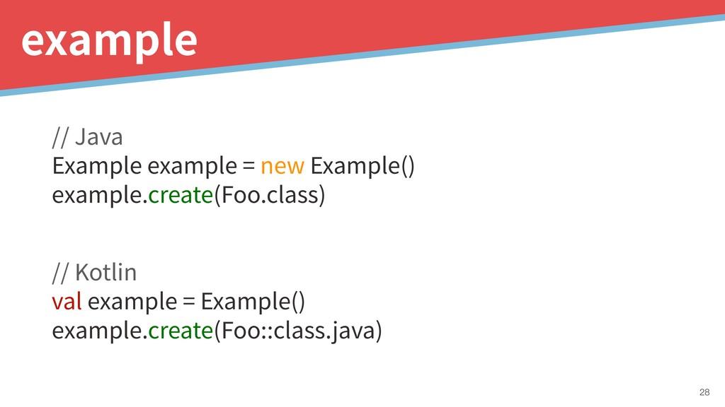 // Kotlin val example = Example() example.creat...