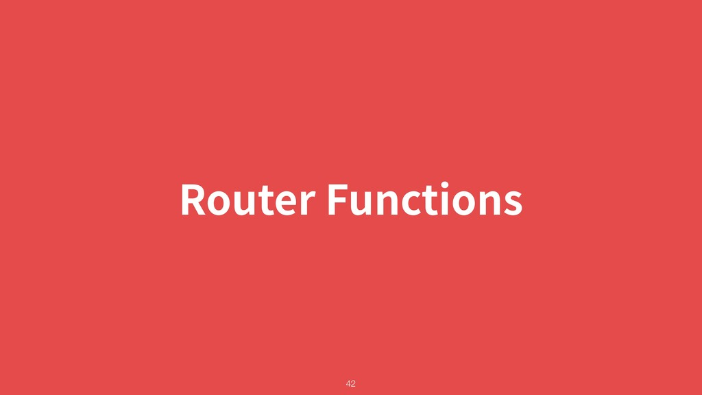 Router Functions !42