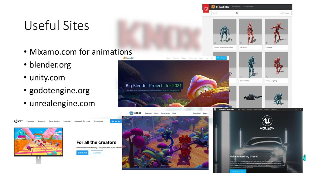 Useful Sites • Mixamo.com for animations • blen...