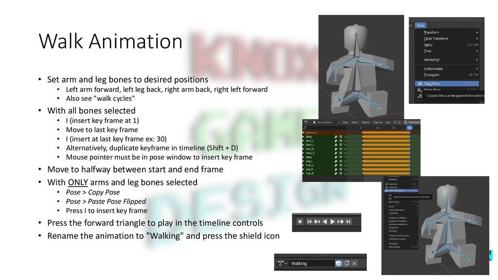 Walk Animation • Set arm and leg bones to desir...