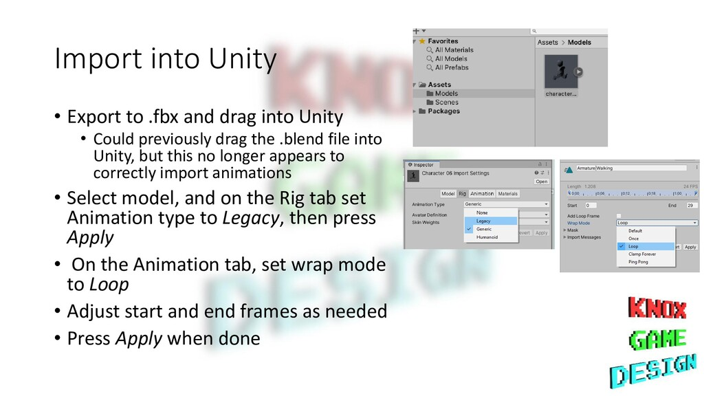 Import into Unity • Export to .fbx and drag int...