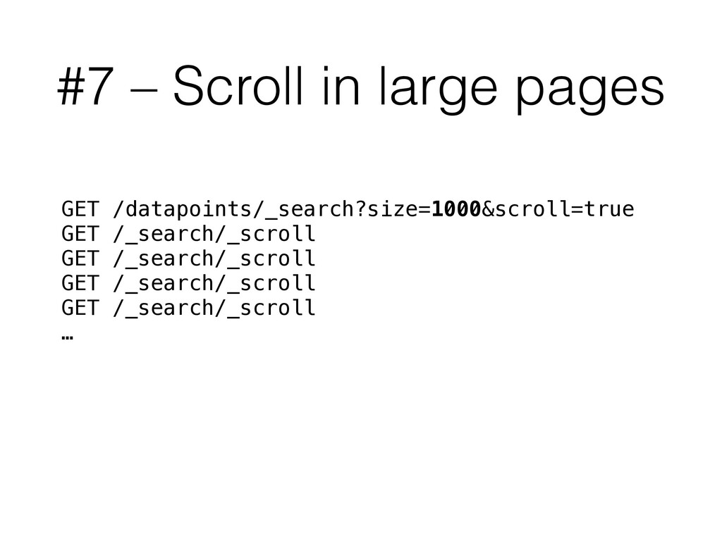 #7 – Scroll in large pages GET /datapoints/_sea...