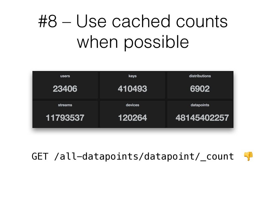 #8 – Use cached counts when possible GET /all-d...