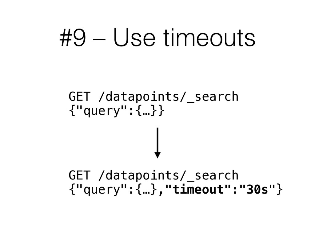 """#9 – Use timeouts GET /datapoints/_search {""""que..."""