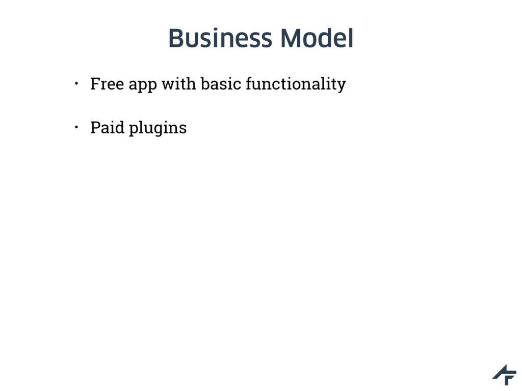 Business Model • Free app with basic functional...