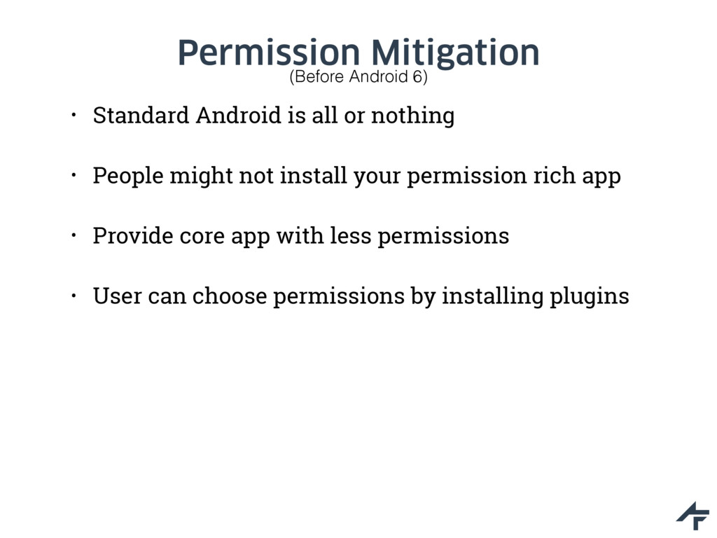 Permission Mitigation • Standard Android is all...