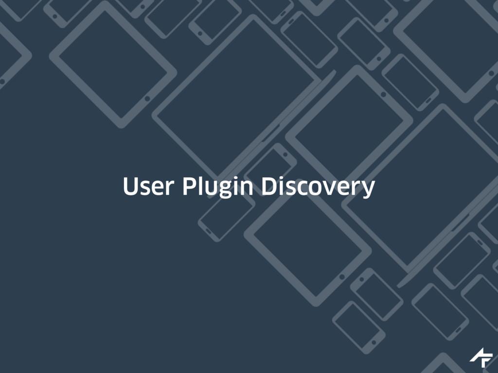 User Plugin Discovery