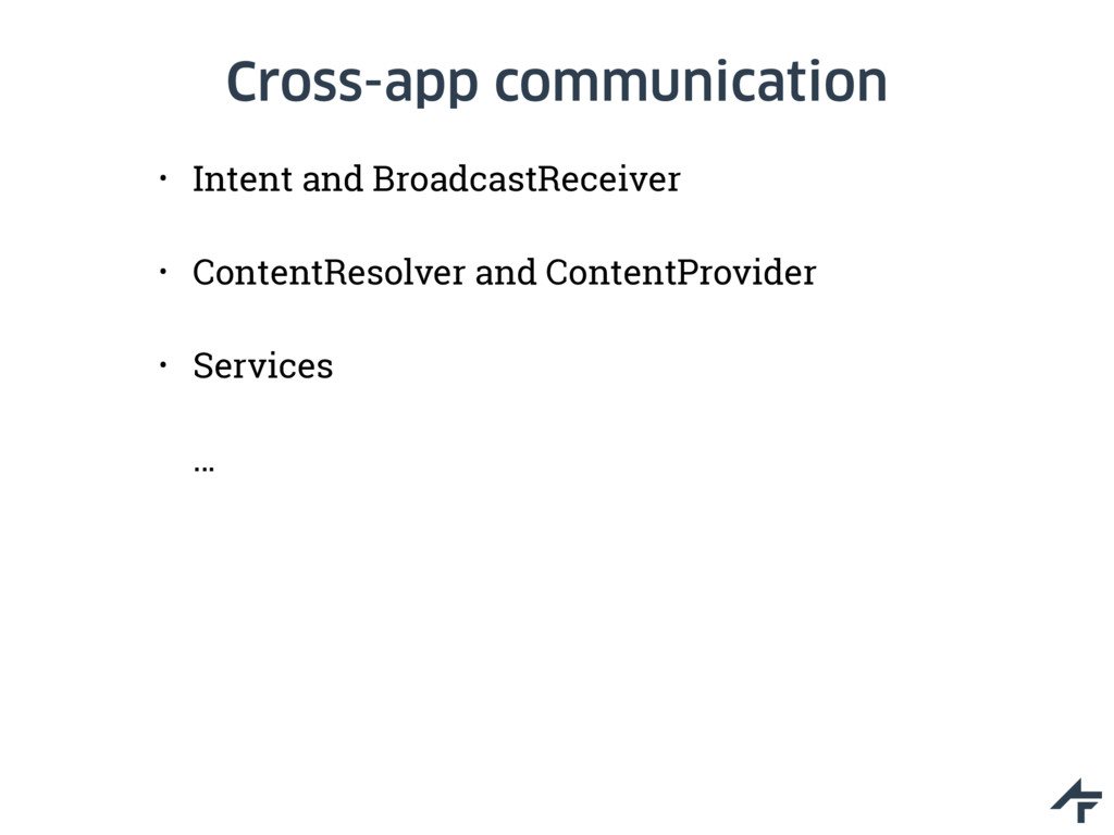 Cross-app communication • Intent and BroadcastR...