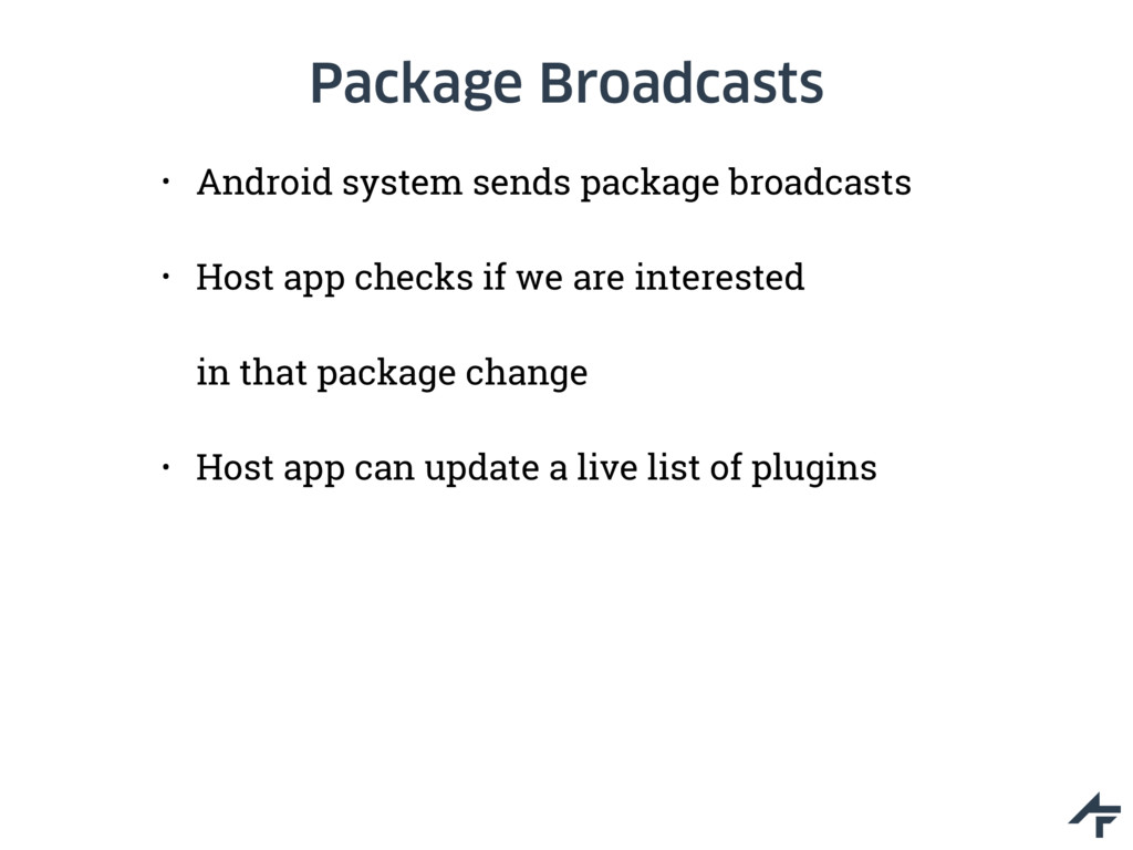 Package Broadcasts • Android system sends packa...
