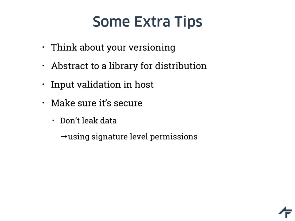 Some Extra Tips • Think about your versioning •...